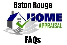 Baton Rouge Real Estate Appraisal FAQs